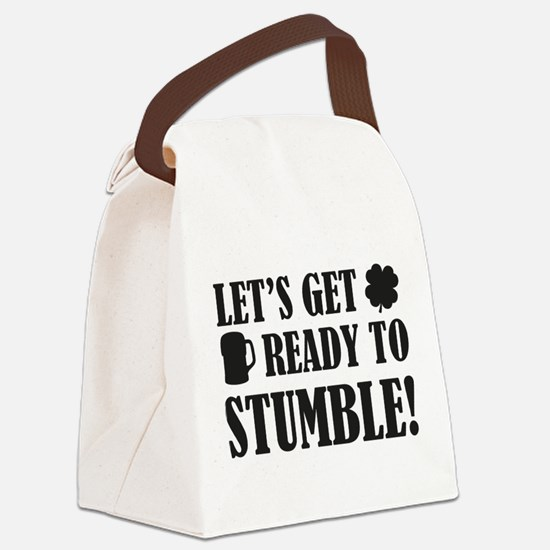 Let's get ready to stumble! Canvas Lunch Bag