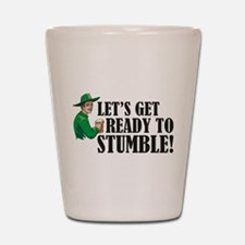 Let's get ready to stumble! Shot Glass