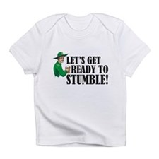 Let's get ready to stumble! Infant T-Shirt