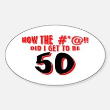 50 #*@!! Oval Decal