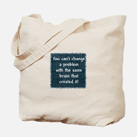 You can't change a problem Tote Bag