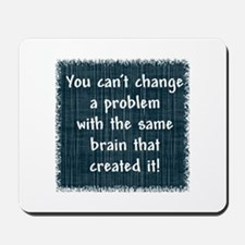 You can't change a problem Mousepad