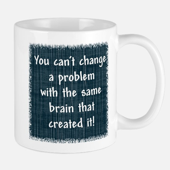 You can't change a problem Mug