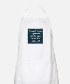 You can't change a problem Apron