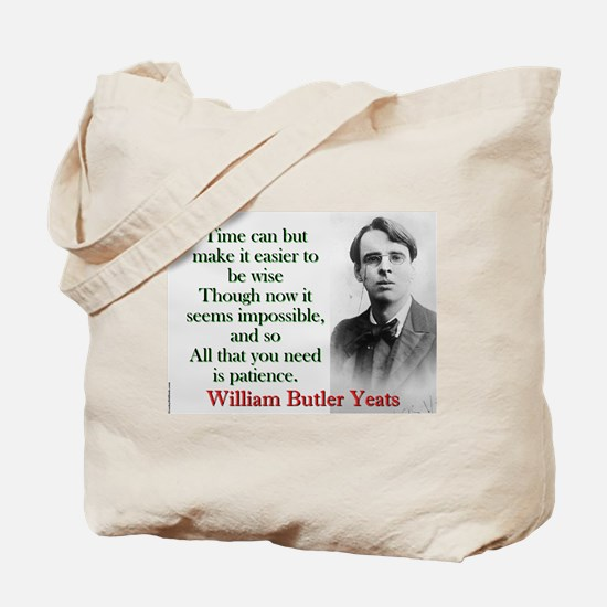 Time Can Make It Easier - Yeats Tote Bag