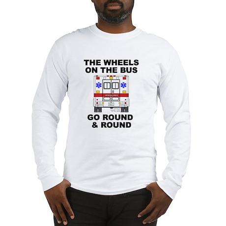 Ambulance Wheels Go Round Long Sleeve T-Shirt