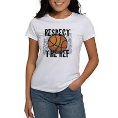 Respect the Basketball Ref Women's T-Shirt
