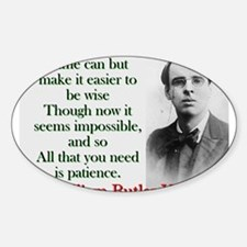 Time Can Make It Easier - Yeats Sticker (Oval)