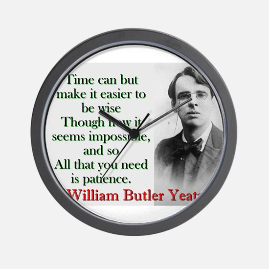 Time Can Make It Easier - Yeats Wall Clock