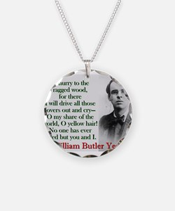 O Hurry To The Ragged Wood - Yeats Necklace