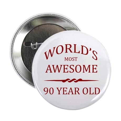 "World's Most Awesome 90 Year Old 2.25"" Button (10"