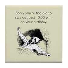 Too Old for Your Birthday Tile Coaster