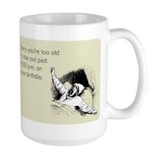 Too Old for Your Birthday Mug