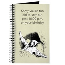 Too Old for Your Birthday Journal