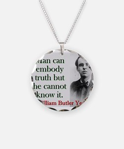 Man Can Embody Truth - Yeats Necklace