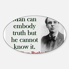 Man Can Embody Truth - Yeats Sticker (Oval)