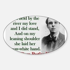 In A Field By The River - Yeats Sticker (Oval)
