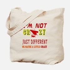I'm not Crazy just different Hang Gliding Tote Bag