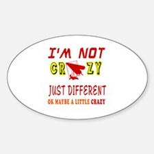 I'm not Crazy just different Hang Gliding Decal