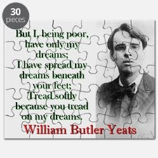 But I Being Poor Have Only My Dreams - Yeats Puzzl