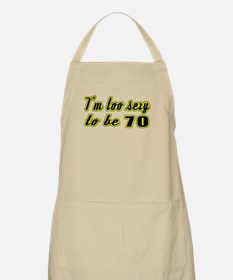 I'm too sexy to be 70 Apron