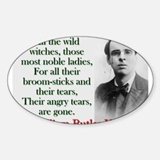 All The Wild Witches - Yeats Sticker (Oval)