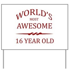 World's Most Awesome 16 Year Old Yard Sign