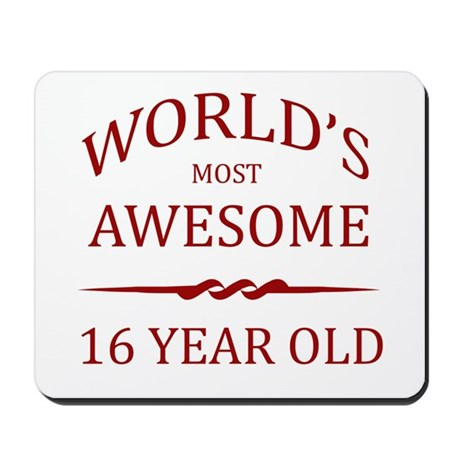 World's Most Awesome 16 Year Old Mousepad
