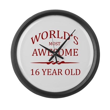 World's Most Awesome 16 Year Old Large Wall Clock