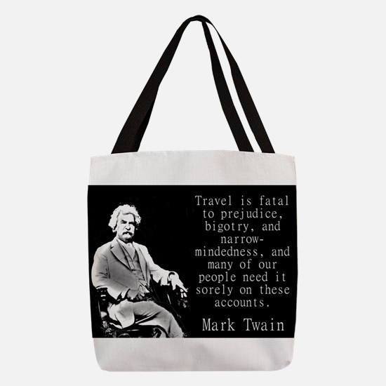 Travel Is Fatal To Prejudice - Twain Polyester Tot