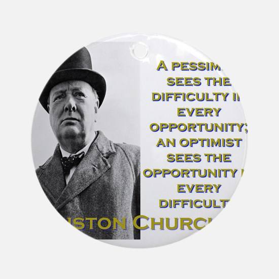 A Pessimist Sees The Difficulty - Churchill Round