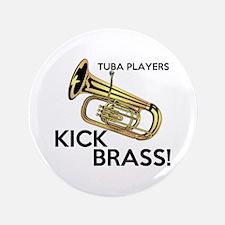 "Tuba Players Kick Brass 3.5"" Button (100 pack)"
