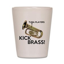 Tuba Players Kick Brass Shot Glass