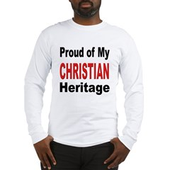 Proud Christian Heritage (Front) Long Sleeve T-Shi
