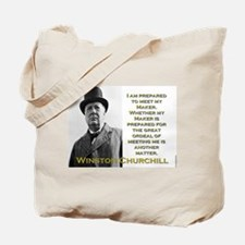 I Am Prepared To Meet My Maker - Churchill Tote Ba