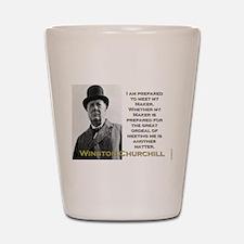 I Am Prepared To Meet My Maker - Churchill Shot Gl