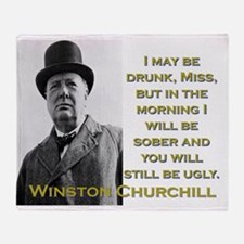 I May Be Drunk - Churchill Throw Blanket