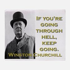 If Youre Going Through Hell - Churchill Throw Blan