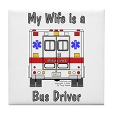 Bus Driver Wife Tile Coaster