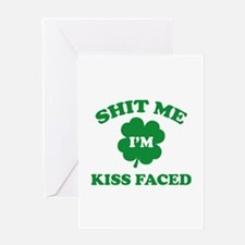 Shit Me I'm Kiss Faced Greeting Card