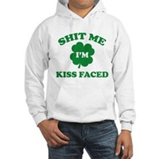Shit Me I'm Kiss Faced Hoodie