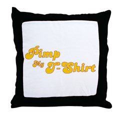 Pimp My T-Shirt Throw Pillow