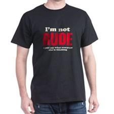 IM NOT RUDE T-Shirt