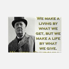 We Make A Living By What We Get - Churchill Magnet