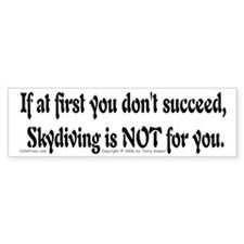 Don't/Skydive Bumper Bumper Stickers