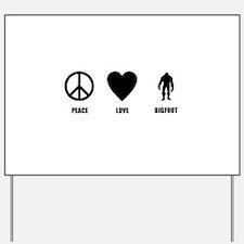 Peace Love Bigfoot Yard Sign