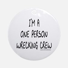 ONE PERSON WRECKING CREW Ornament (Round)
