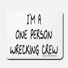 ONE PERSON WRECKING CREW Mousepad