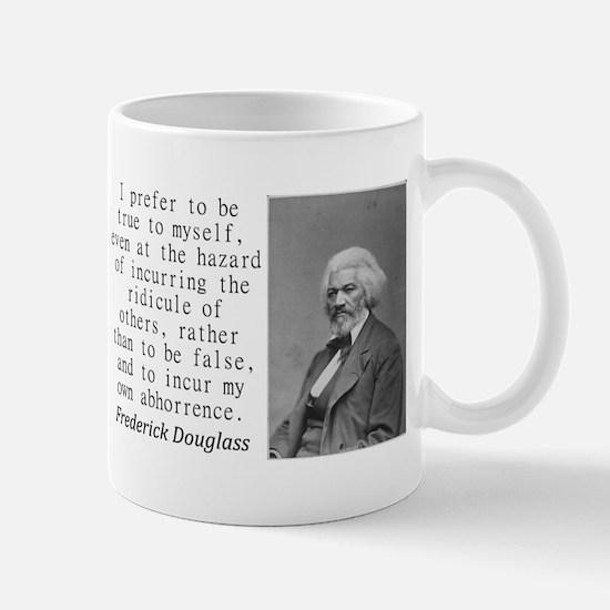 I Prefer To Be True To Myself Mugs