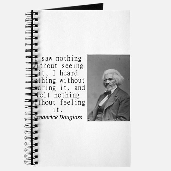 I Saw Nothing Without Seeing It Journal